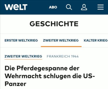 Screenshot Welt.de -- Geschichte -- Zweiter Weltkrieg -- Frankreich 1944 -- Die Pferdegespanne der Wehrmacht schlugen die US-Panzer