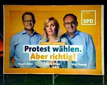 SPD-Wahlplakat aus dem letzten Landtagswahlkampf in Sachsen: Protest wählen, aber richtig!