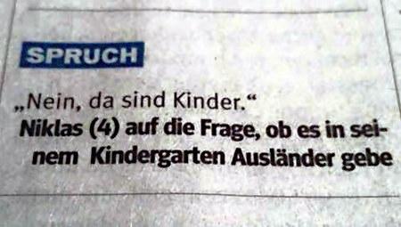 'Nein, da sind Kinder' -- Niklas (4) auf die Frage, ob es in seinem Kindergarten Ausländer gebe