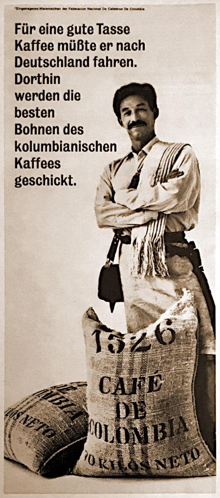 Werbung aus dem Jahr 1965 -- Foto eines Kolumbianers zu zwei Säcken Kaffee, dazu der Text: Für eine gute Tasse Kaffee müßte er nach Deutschland fahren. Dorthin werden die besten Bohnen des kolumbianischen Kaffees geschickt.