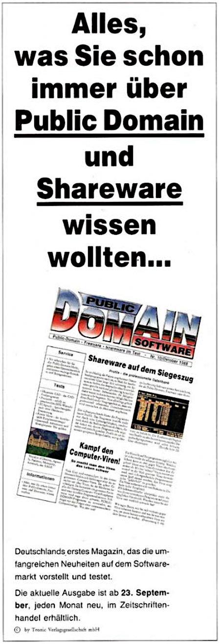 Alles, was sie schon immer über Public Domain und Shareware wissen wollten... -- Foto der Zeitschrift Public Domain Software -- Deutschlands erstes Magazin, das die umfangreichen Neuheiten auf dem Softwaremarkt vorstellt und testet. Die aktuelle Ausgabe ist ab 23. September, jeden Monat neu, im Zeitschrifthandel erhältlich. -- © by Tronic Verlagsgesellschaft mbH