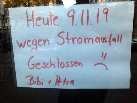 Heute 9.11.19 wegen Stromausfall geschlossen :( -- Bibi + Petra