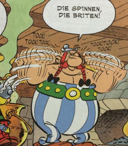 Bild aus einem Asterix-und-Obelix-Comic, Obelix tippt sich mit beiden Händen an den Kopf und sagt: Die spinnen, die Briten