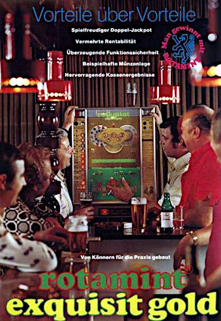 An Aufsteller gerichtete Werbung für das NSM-Geldspielgerät Rotamint Exquisit Gold aus dem Jahr 1975. Das Bildmotiv zeigt eine Aufstellung in einer Kneipe. -- Vorteile über Vorteile -- Spielfreudiger Doppel-Jackpot -- Vermehrte Rentabilität -- Überzeugende Funktionssicherheit -- Beispielhafte Münzanlage -- Hervorragende Kassenergebnisse -- Man gewinnt mit Rotamint -- Von Könnern für die Praxis gebaut -- Rotamint Exquisit Gold