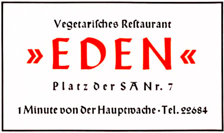 Werbung aus dem Jahr 1939 -- Vegetarisches Restaurant 'Eden' -- Platz der SA Nr. 7 -- 1 Minute von der Hauptwache -- Tel. 22648