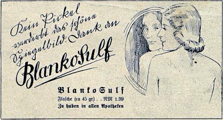 Werbung aus dem Jahr 1941 -- Kein Pickel verdirbt das schöne Spiegelbild. Dank an BlankoSulf. -- BlankoSulf -- Flasche (ca. 45 gr) RM 1.39 -- Zu haben in allen Apotheken.