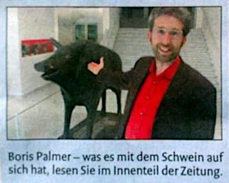 Bildunterschrift in einer Zeitung: Boris Palmer -- was es mit diesem Schwein auf sich hat, lesen Sie im Innenteil der Zeitung