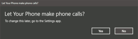 Let your Phone make phone calls? -- To change this later, go to the settings app -- [Yes] [No]