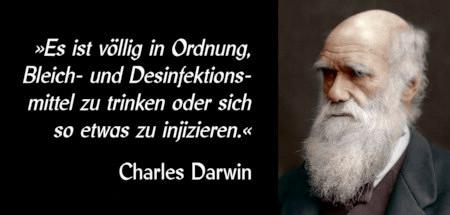 Bild von Charles Darwin, daneben das angebliche Zitat: 'Es ist völlig in Ordnung, Bleich- und Desinfektionsmittel zu trinken oder sich so etwas zu injizieren.', Charles Darwin