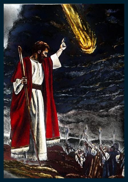 Ein weiterer Doomsday-Porno aus dem Offenbarungsbuch der Zeugen Jehovas. Ein Prophet, gekennzeichnet durch Kleidung und Holzstab (wie Mosche) deutet mit seinem Finger auf einem Meteor, er ist umgeben von Häschern, die mit Speeren bewaffnet sind.