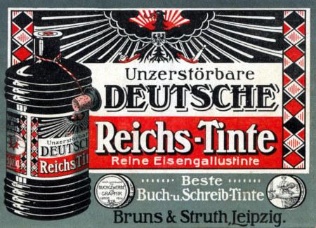 Unzerstörbare Deutsche Reichs-Tinte -- Reine Eisengallustinte -- Beste Buch- u. Schreib-Tinte -- Bruns & Struth, Leipzig