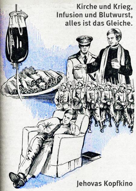 Illustration aus einem alten Buch der Zeugen Jehovas, dazu mein Text: Kirche und Krieg, Infusion und Blutwurst, alles ist das Gleiche. Jehovas Kopfkino
