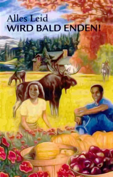 Titelbild eines sehr alten Traktates der Zeugen Jehovas mit spießig-kitschiger Landschaft und glücklichen Menschen sowie dem Text: Alles Leid wird bald enden!