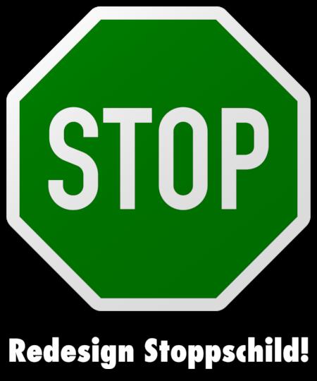 Ein grünes Stoppschild, unter dem 'Redesign Stoppschild!' steht
