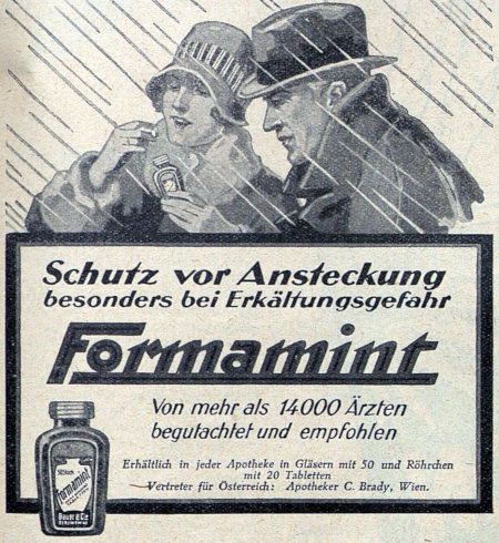 Schutz vor Ansteckung -- besonders bei Erkältungsgefahr -- Formamint -- Von mehr als 14.000 Ärzten begutachtet und empfohlen -- Erhältlich in jeder Apotheke in Gläsern mit 50 und Röhrchen mit 20 Tabletten -- Vertreter für Österreich: Apotheker C. Brady, Wien