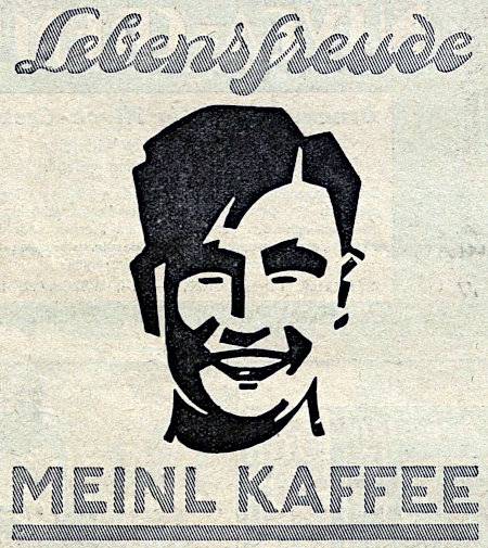 Werbung aus dem Jahr 1926 -- Lebensfreude -- Meinl Kaffee