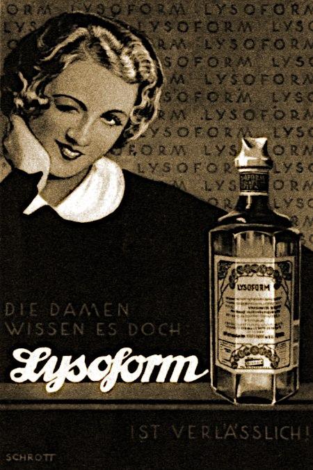 Die Damen wissen es doch: Lysoform ist verlässlich! -- Schrott
