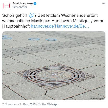 Tweet von Stadt Hannover, @hannover, verifizierter Account vom 1. Dezember 2020, 19:53 Uhr --- Schon gehört? -- Seit letztem Wochenende ertönt weihnachtliche Musik aus Hannovers Musikgully vorm Hauptbahnhof