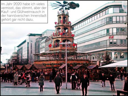 Stark mit Gimp bearbeitetes Foto (einige Jahre alt) eines Weihnachtsnachmittags in der Innenstadt von Hannover. Dazu der Text. Im Jahr 2020 habe ich vieles vermisst, das stimmt, aber der Kauf- und Glühweinrausch in der hannöverschen Innenstadt gehört gar nicht dazu