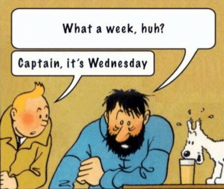 What a week, huh? -- Captain, it's Wednesday