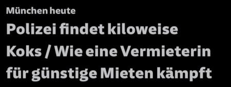 München heute: Polizei findet kiloweise Koks / Wie eine Vermieterin für günstige Mieten kämpft