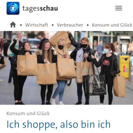Screenshot Tagesschau. Foto von fünf glücklichen Konsumentinnen mit riesigen Einkaufstaschen. Dazu die Überschrift: Konsum und Glück: Ich shoppe, also bin ich