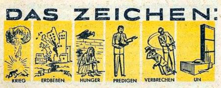 Detail aus einem sehr alten Traktat der Zeugen Jehovas. Überschrift ist »Das Zeichen«, und darunter sind sechs Zeichnungen, die für ganz Dumme sogar noch mit einem Wort betitelt sind: Krieg, Erdbeben, Hunger, Predigen, Verbrechen, UN.