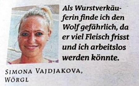 Zeitungsausschnitt: Als Wurstverkäuferin finde ich den Wolf gefährlich, da er viel Fleisch frisst und ich arbeitslos werden könnte. Simona Vajdjakova, Wörgl