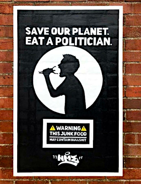 Save our planet. Eat a politician. -- Warning: This junk food my contain bullshit.