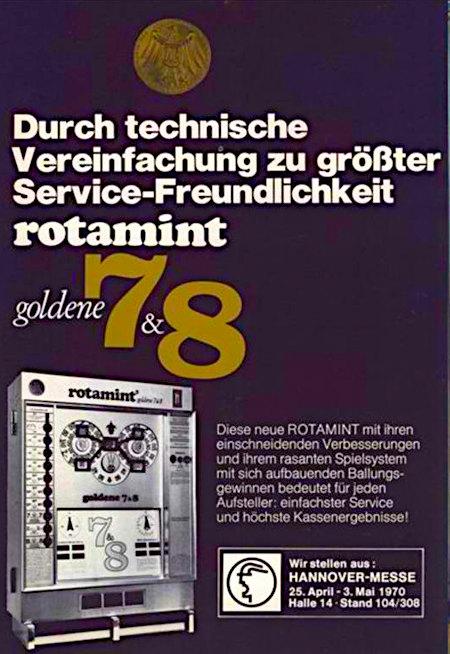 NSM-Reklame in einer Fachzeitschrift für Automatenaufsteller aus dem Jahr 1969 -- Durch technische Vereinfachung zu größter Service-Freundlichkeit -- rotamint goldene 7&8 -- Diese neue ROTAMINT mit ihren einschneidenden Verbesserungen und ihrem rasanten Spielsystem mit sich aufbauenden Ballungsgewinnen bedeutet für jeden Aufsteller: einfachster Service und höchste Kassenergebnisse! -- Wir stellen aus: Hannover-Messe, 25. April bis 3. Mai 1970, Halle 14, Stand 104/308